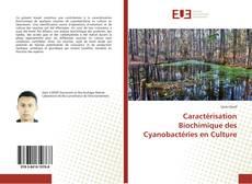 Couverture de Caractérisation Biochimique des Cyanobactéries en Culture