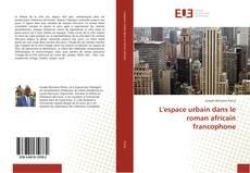 Bookcover of L'espace urbain dans le roman africain francophone