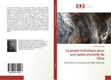 Bookcover of Le projet initiatique pour une quête d'unicité de l'Être