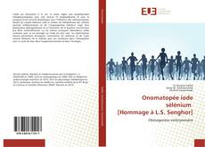Portada del libro de Onomatopée iode sélénium [Hommage à L.S. Senghor]
