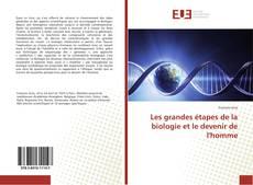 Bookcover of Les grandes étapes de la biologie et le devenir de l'homme
