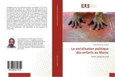Couverture de La socialisation politique des enfants au Maroc