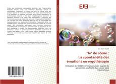 """Обложка """"Je"""" de scène : La spontanéité des émotions en ergothérapie"""