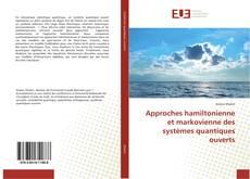 Couverture de Approches hamiltonienne et markovienne des systèmes quantiques ouverts