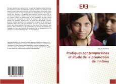 Couverture de Pratiques contemporaines et étude de la promotion de l'intime