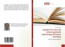 Bookcover of Support de cours de chimie générale atomistique & liaison chimique