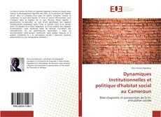 Bookcover of Dynamiques Institutionnelles et politique d'habitat social au Cameroun