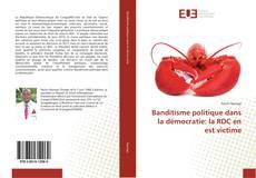 Borítókép a  Banditisme politique dans la démocratie: la RDC en est victime - hoz