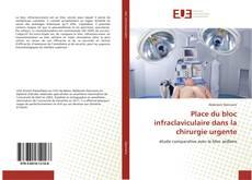Bookcover of Place du bloc infraclaviculaire dans la chirurgie urgente