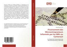 Couverture de Financement des Microentrepreneurs Informels par les IMFs au Cameroun