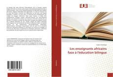 Capa do livro de Les enseignants africains face à l'éducation bilingue