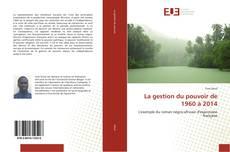 Bookcover of La gestion du pouvoir de 1960 à 2014