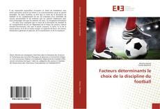 Couverture de Facteurs déterminants le choix de la discipline du football
