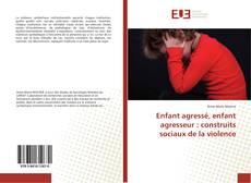Buchcover von Enfant agressé, enfant agresseur : construits sociaux de la violence