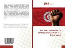 Couverture de Les mots et l'action. La portée politique d'un ras-le-bol social