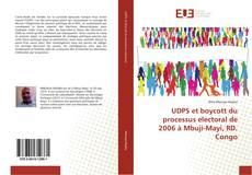 Bookcover of UDPS et boycott du processus electoral de 2006 à Mbuji-Mayi, RD. Congo