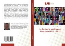 Capa do livro de Le Costume traditionnel Marocain (1912 - 2012)