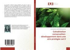 Couverture de Cohabitation conservation- développement dans une aire protégée cat.V