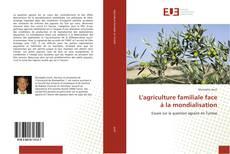 Borítókép a  L'agriculture familiale face à la mondialisation - hoz