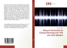 Capa do livro de Mesure Vectorielle de Champ Électrique DC-THZ par Voie Optique