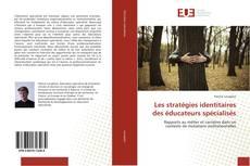 Couverture de Les stratégies identitaires des éducateurs spécialisés