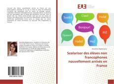 Bookcover of Scolariser des élèves non francophones nouvellement arrivés en France