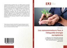 Couverture de Les consommateurs face à l'étiquette-énergie européenne