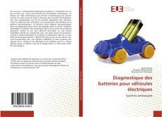 Portada del libro de Diagnostique des batteries pour véhicules électriques