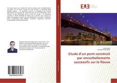 Bookcover of Etude d'un pont construit par encorbellements successifs sur le fleuve