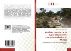Bookcover of Analyse spatiale de la superposition des concessions (Forêts et Mines)