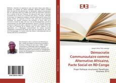 Borítókép a  Démocratie Communautaire comme Alternative Africaine, Pacte Social en RD Congo - hoz