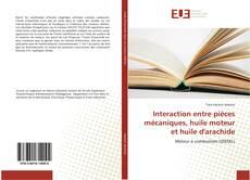 Bookcover of Interaction entre pièces mécaniques, huile moteur et huile d'arachide