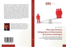 Bookcover of Place des femmes dirigeantes et féminisation de l'univers technique