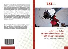 Bookcover of Joint search for gravitational waves and High-energy neutrinos