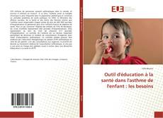 Copertina di Outil d'éducation à la santé dans l'asthme de l'enfant : les besoins