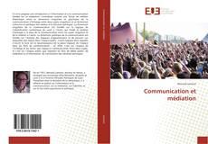 Bookcover of Communication et médiation