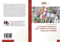 Portada del libro de La discipline budgétaire pour stabiliser la monnaie unique de L'UEMOA