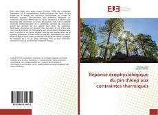 Borítókép a  Réponse écophysiologique du pin d'Alep aux contraintes thermiques - hoz