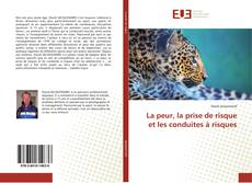 Bookcover of La peur, la prise de risque et les conduites à risques