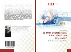 Portada del libro de LE TAUX D'INTERÊT & LE RIBA : Y-a-t-il une différence ?