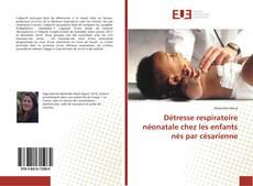Обложка Détresse respiratoire néonatale chez les enfants nés par césarienne