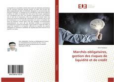 Capa do livro de Marchés obligataires, gestion des risques de liquidité et de crédit