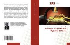 Bookcover of La Science aux portes des Mystères de la Foi