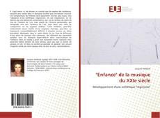 """Couverture de """"Enfance"""" de la musique du XXIe siècle"""