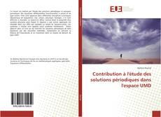 Bookcover of Contribution à l'étude des solutions périodiques dans l'espace UMD