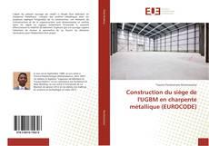 Bookcover of Construction du siège de l'UGBM en charpente métallique (EUROCODE)