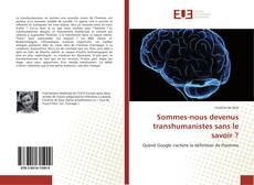 Bookcover of Sommes-nous devenus transhumanistes sans le savoir ?