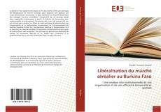Portada del libro de Libéralisation du marché céréalier au Burkina Faso