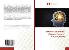 Copertina di Ecritures au travail: Cicéron, Horace, Catulle, Ovide