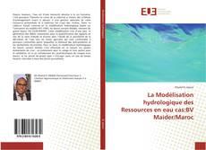 Buchcover von La Modélisation hydrologique des Ressources en eau cas:BV Maider/Maroc